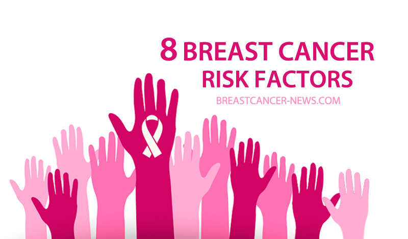 8 breast cancer risk factors