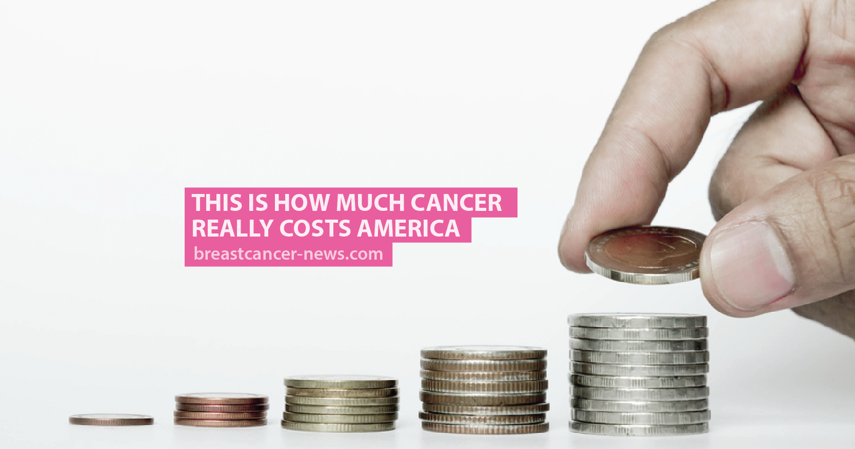 This Is How Much Cancer Really Costs America - Breast Cancer News
