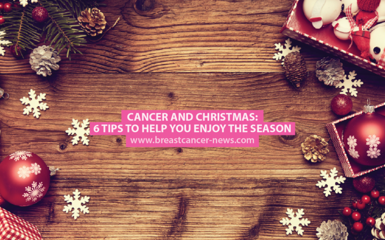 Cancer and Christmas: 6 Tips to Help You Enjoy the Season