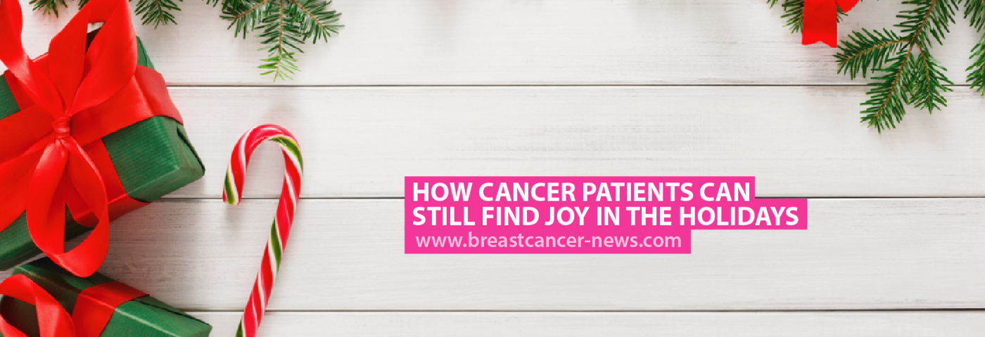 How Cancer Patients Can Still Find Joy in the Holidays