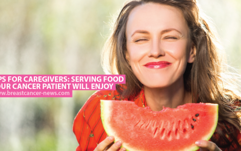 Tips for Caregivers: Serving Food Your Cancer Patient Will Enjoy