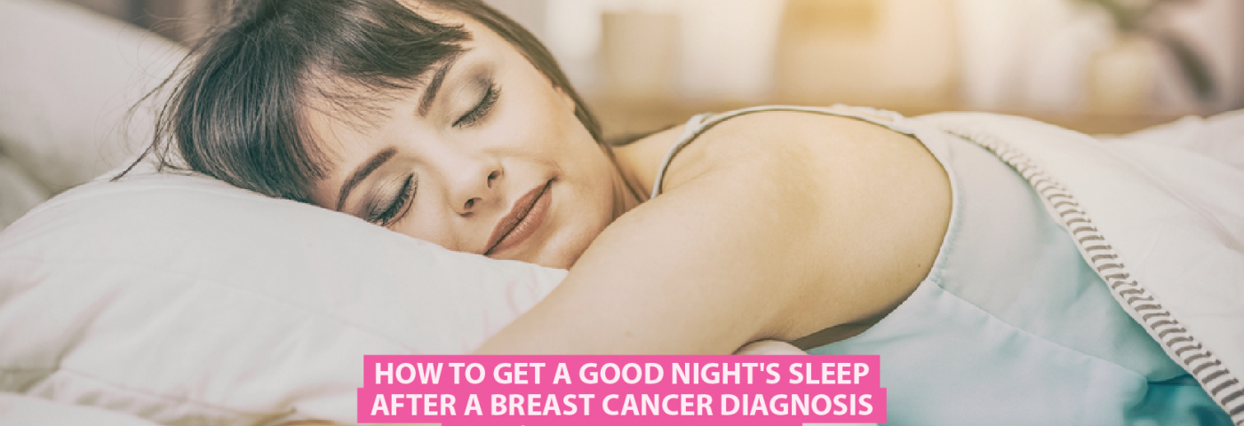 How to Get a Good Night's Sleep After a Breast Cancer Diagnosis